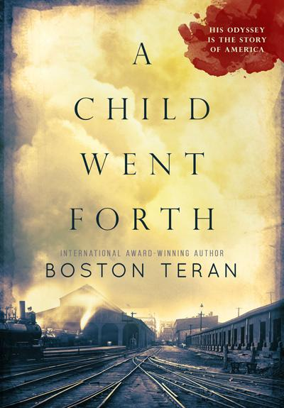 """""""A Child Went Forth"""" by Boston Teran"""