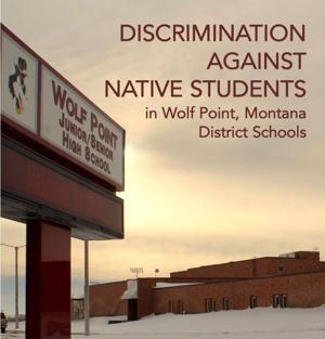 Wolf Point schools investigated for discriminating against Native American students