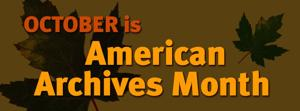 Genealogists, history buffs: October is Archives Month