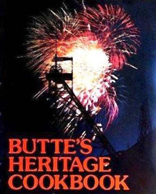 Butte's Heritage Cookbook
