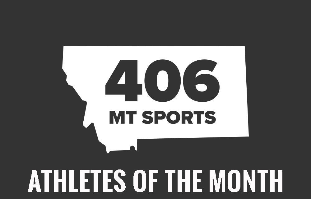 406 MT Sports Athletes of the Month