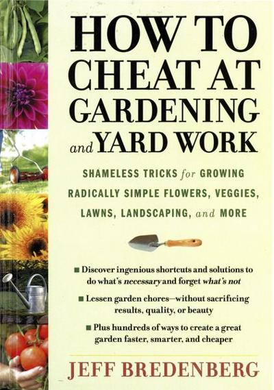 """Gardening with Micki: """"How to Cheat at Gardening and Yard Work"""" worth the read"""