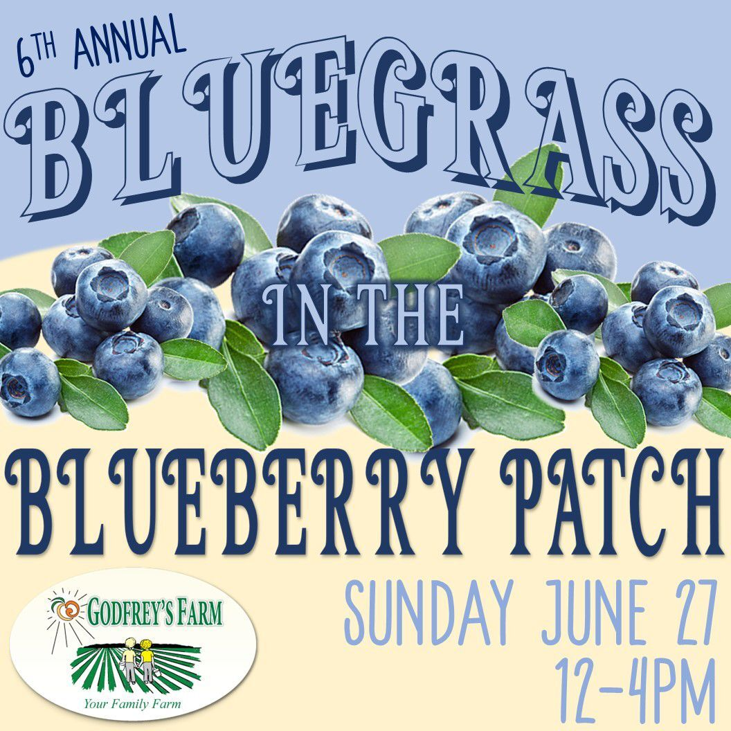 Godfrey's Farm to host 6th annual 'Bluegrass in the Blueberry Patch'
