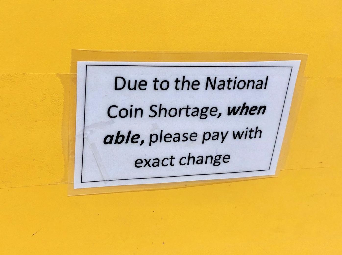 Coin shortage