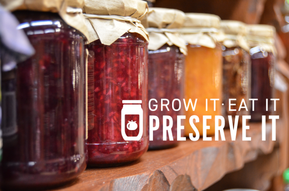 Grow it Eat it Preserve it