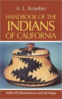 "Alfred Kroeber's ""Handbook of the Indians of California"""
