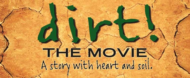 """Dirt! The Movie"" Film Screening"