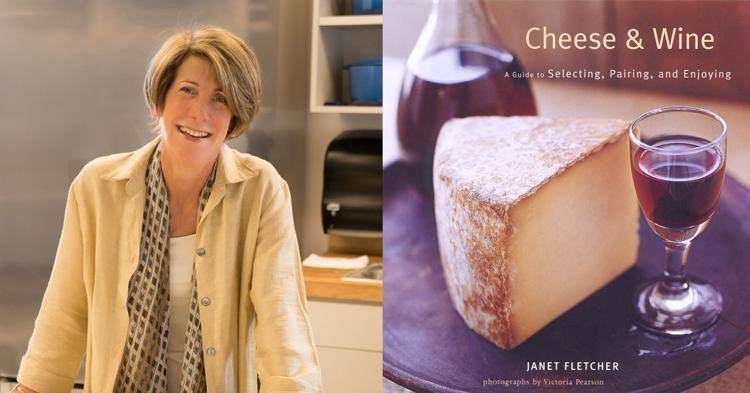 Janet Fletcher's Wine Meets Cheese: Four Slam-Dunk Pairings