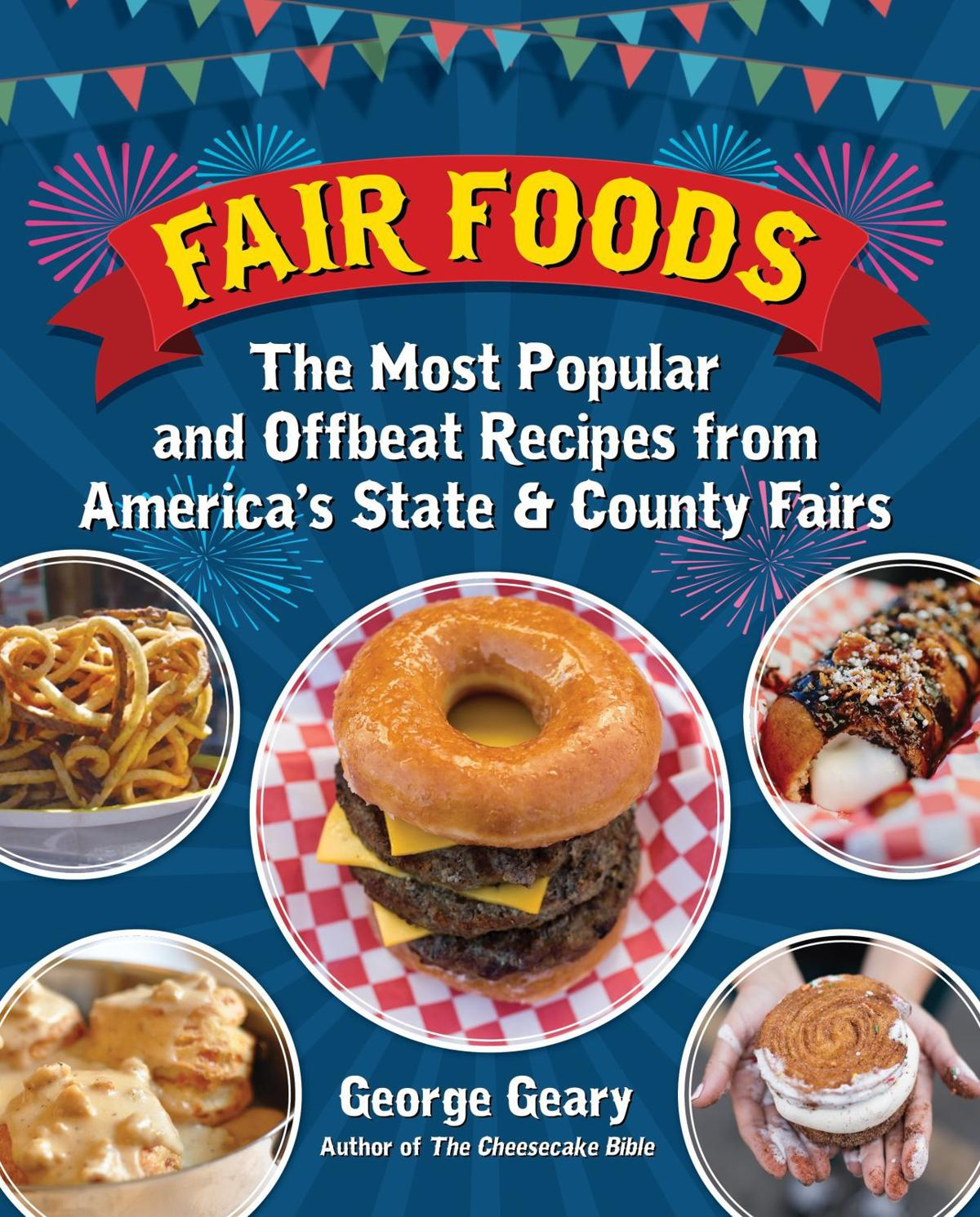 Fair foods a collection of recipes from the popular to the weird fair foods book cover forumfinder Images