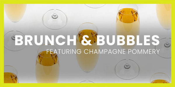 Brunch & Bubbles featuring Champagne Pommery
