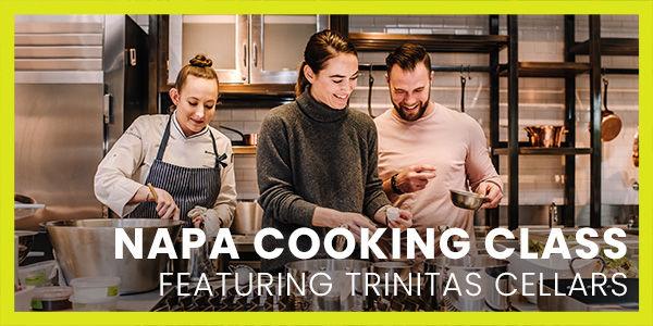 Napa Cooking Class featuring Trinitas Cellars