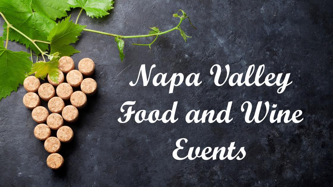 20 Upcoming Food and Wine events in Napa Valley