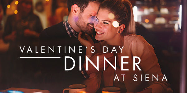 Valentine's Day Dinner at Siena