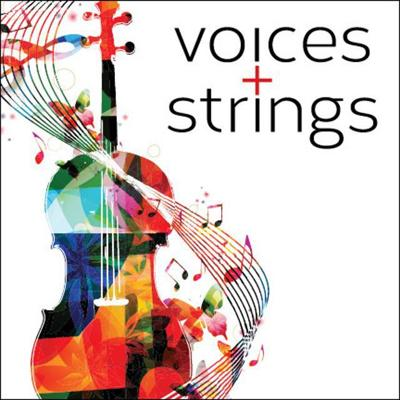 'MUSIC FOR VOICES AND STRINGS'
