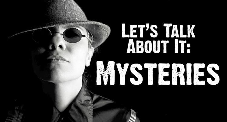 Mysteries!