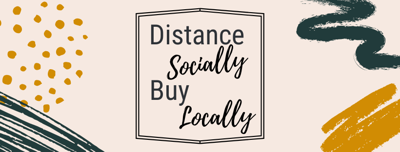 Distance socially, Buy locally