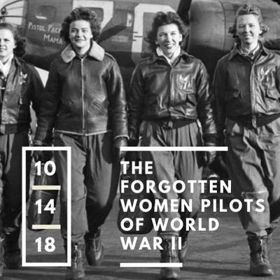 The Forgotten Women Pilots of World War II