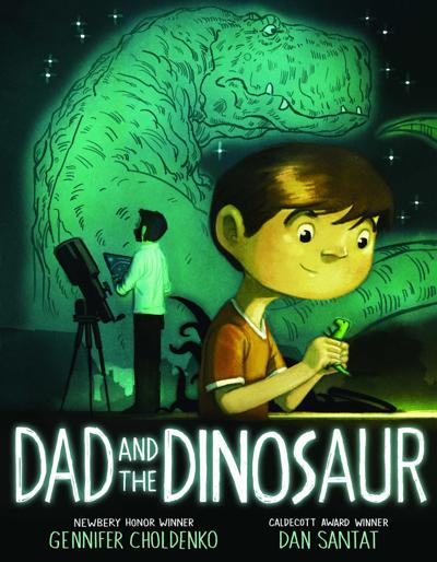 REVIEW: 'Dad and the Dinosaur' by Gennifer Choldenko and Dan Santat