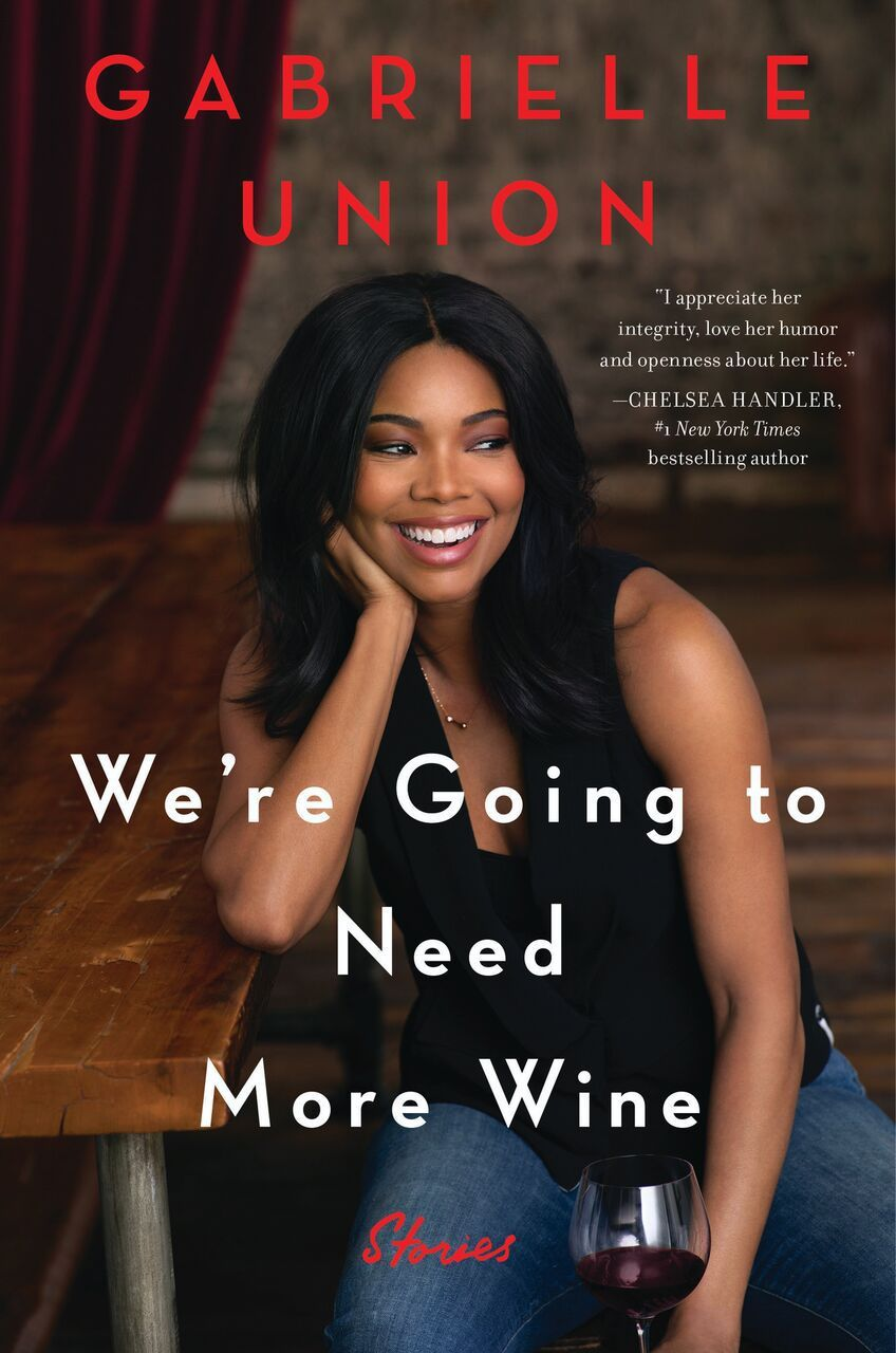 A toast to 'We're Going to Need More Wine' by Gabrielle Union