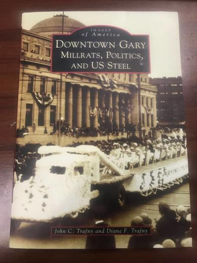 New history book chronicles 'Downtown Gary: Millrats, Politics and U.S. Steel'