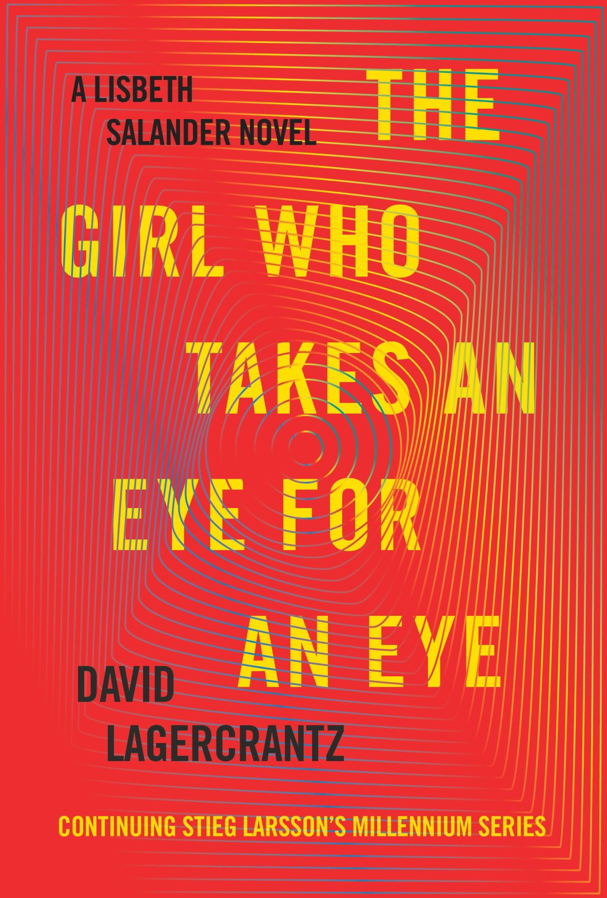 Lisbeth Salander is back in 'The Girl Who Takes an Eye for an Eye'