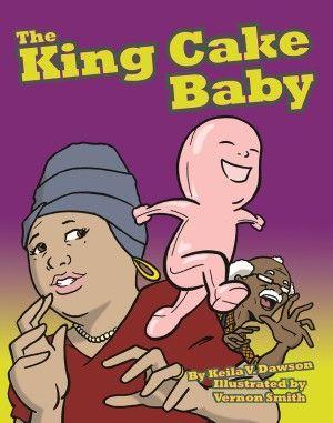 """The King Cake Baby"" by Keila V. Dawson"