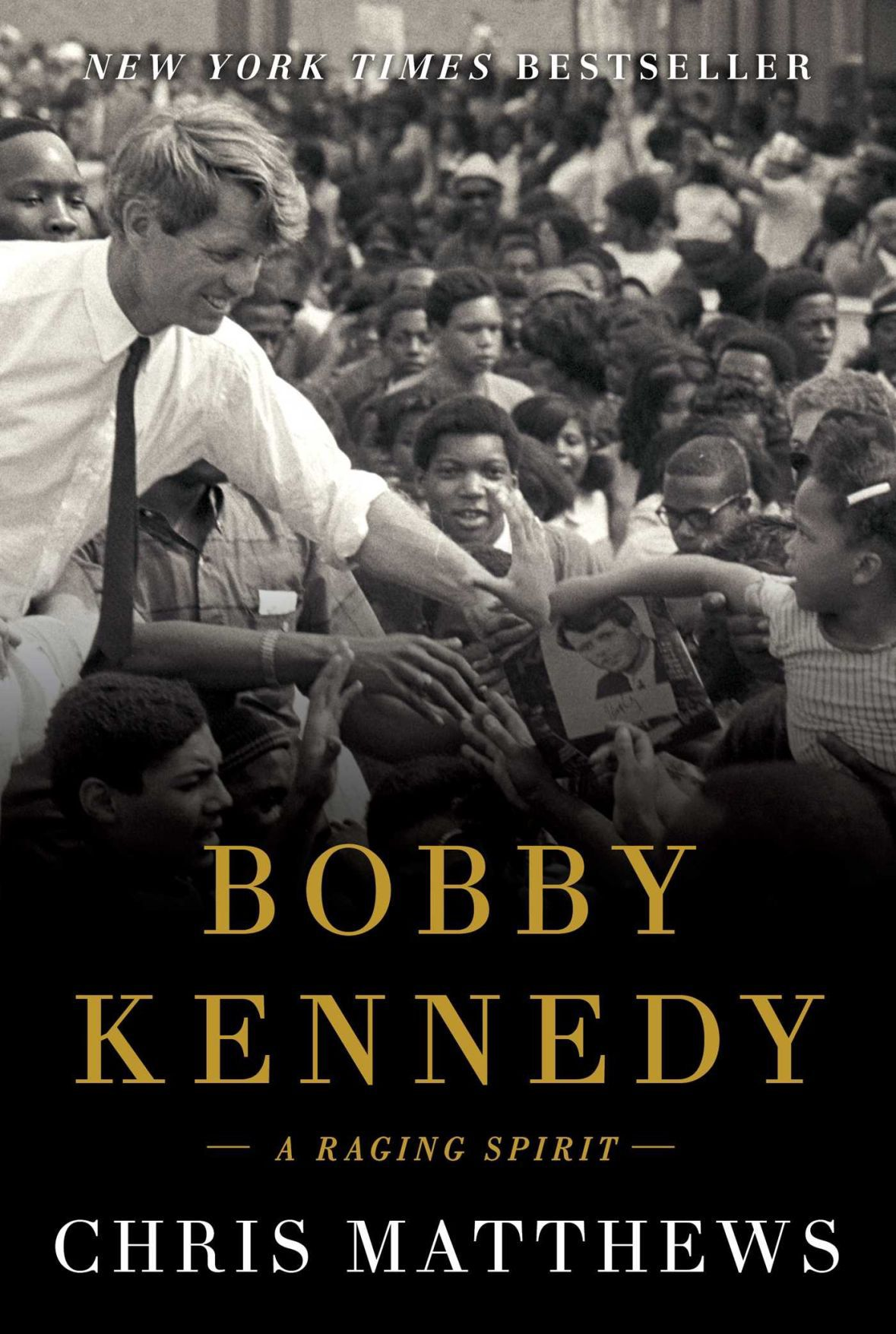"""Bobby Kennedy: A Raging Spirit"" by Chris Matthews"