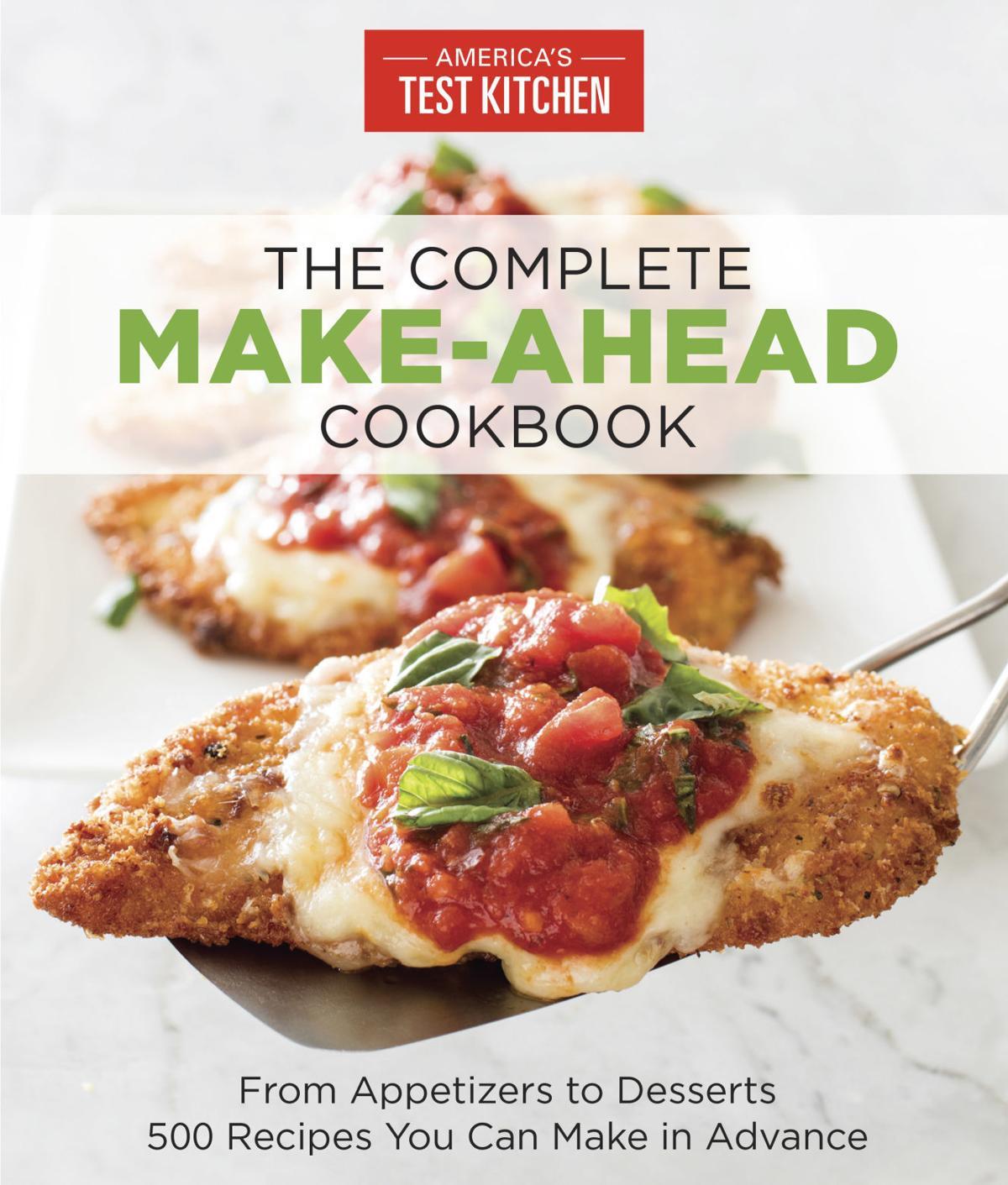 America S Test Kitchen Complete Make Ahead Cookbook