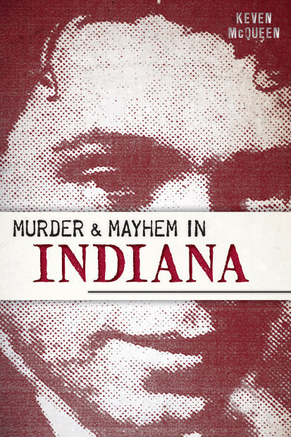 Murder and Mayhem in IN