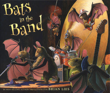 """""""Bats in the Band"""" by Brian Lies"""