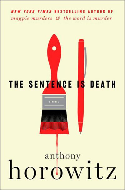 """""""The Sentence Is Death"""" by: Anthony Horowitz; Harper (373 pages, $27.99)."""