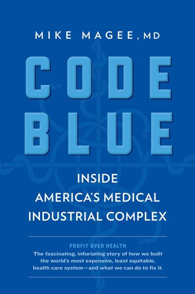 """""""Code Blue"""" by Mike Magee; Atlantic Monthly Press (368 pages, $27)."""