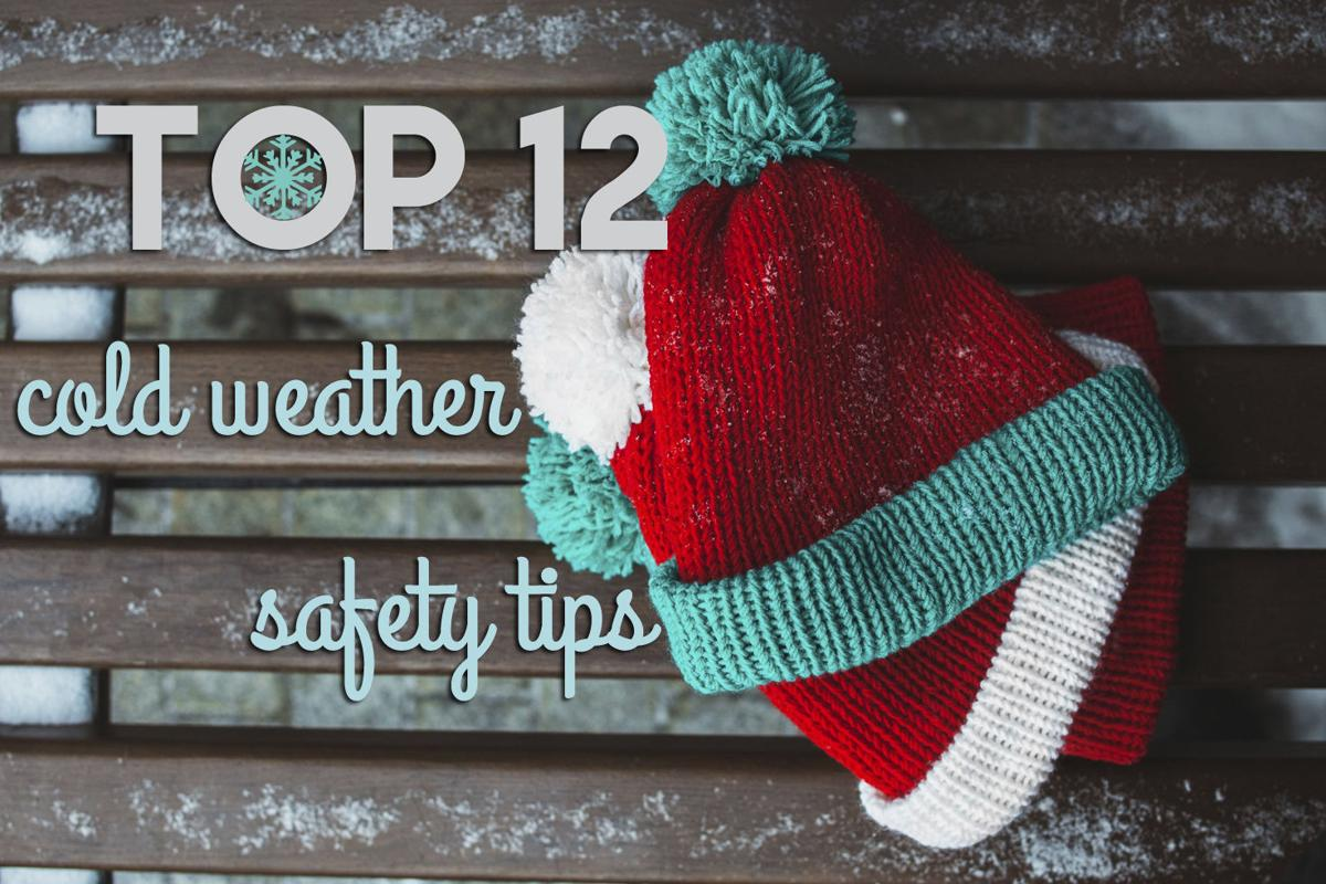 Top 12 cold weather safety tips