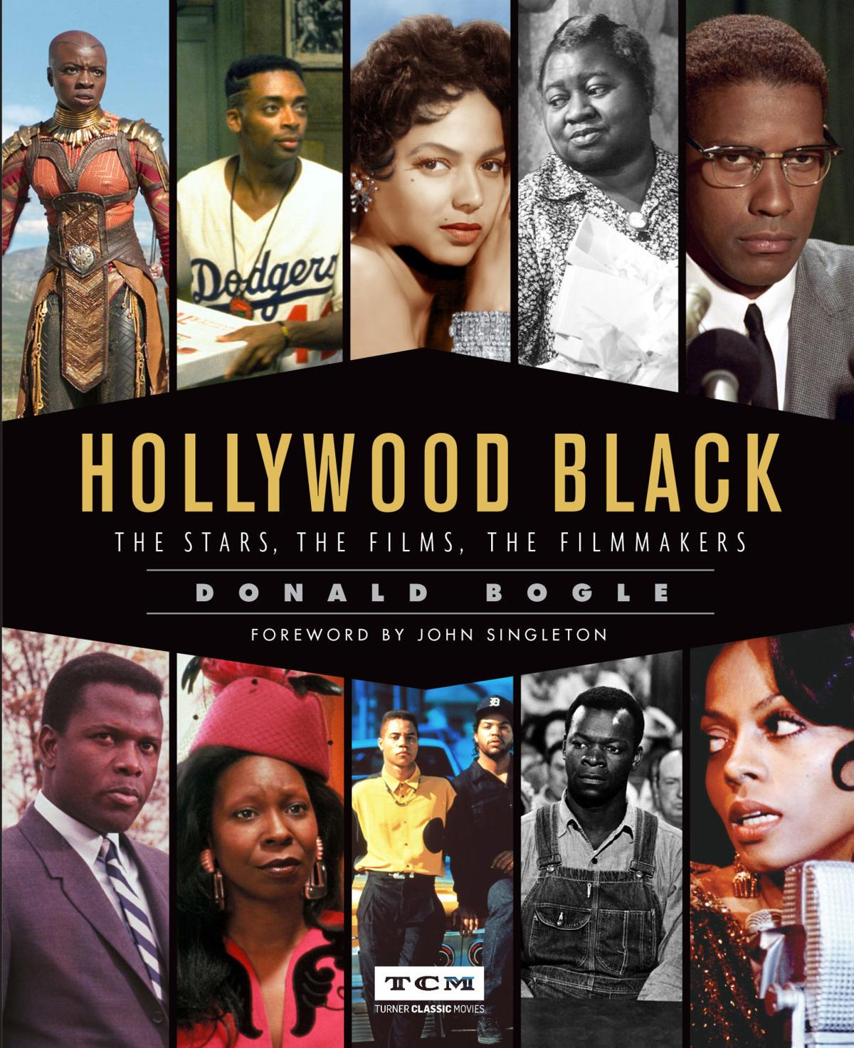 """Hollywood Black: The Stars, The Films, The Filmmakers"" is the ninth book by Donald Bogle"