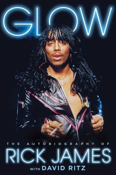 'Glow: The Autobiography of Rick James'