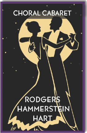 Choral Cabaret - Dinner Theater - Music of Rodgers, Hammerstein, & Hart