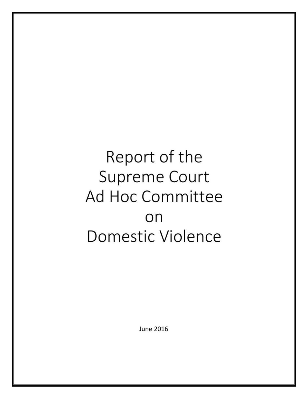 Report of the Supreme Court Ad Hoc Committee on Domestic Violence