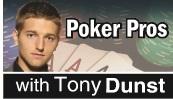 Tony Dunst, Poker Pros