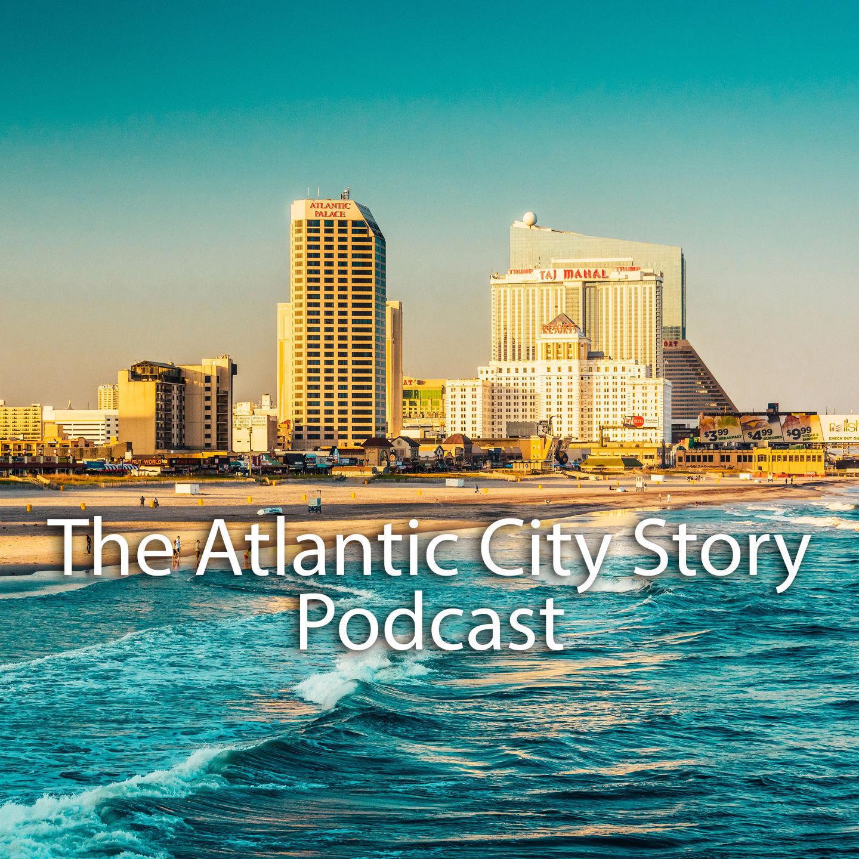 The Atlantic City Story Podcast