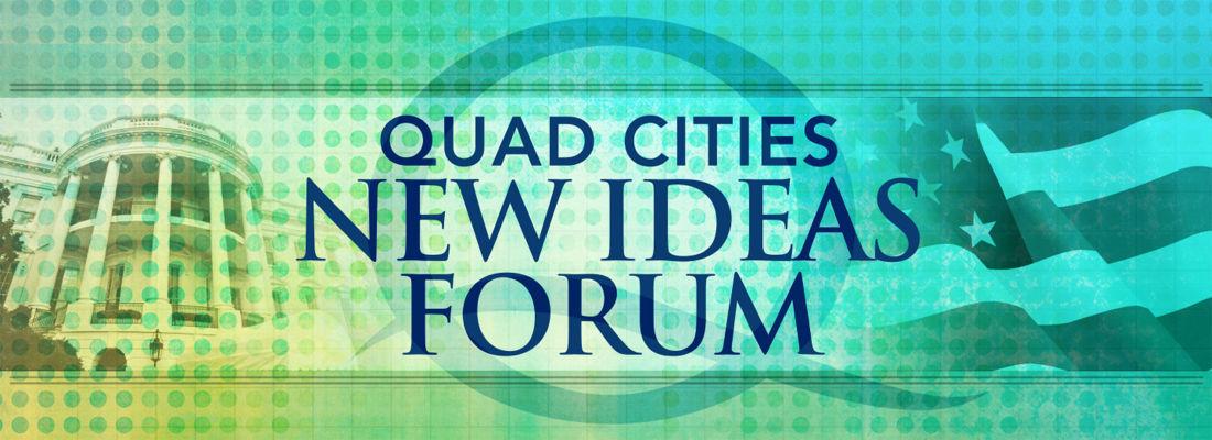 Quad-Cities New Ideas Forum