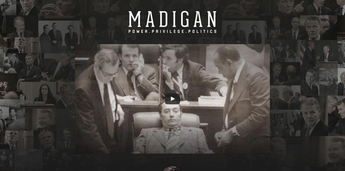 'Madigan: Power, privilege, politics'