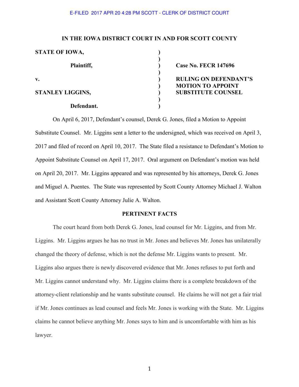 Ruling on Stanley Liggin's motion for new attorneys