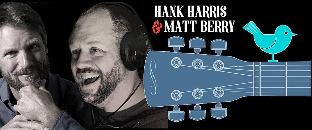 Hank Harris and Matt Berry