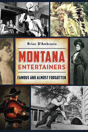 The cover of Montana Entertainers: Famous and Almost Forgotten.