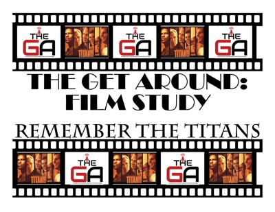 The Get Around: Film Study — Remember The Titans