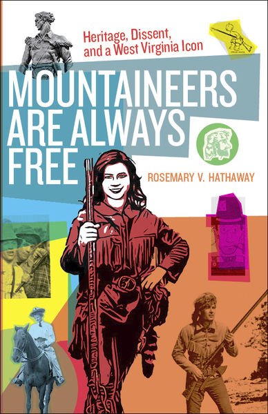 """Book review - """"Mountaineers are Always Free: Heritage, Dissent, and a West Virginia Icon"""""""
