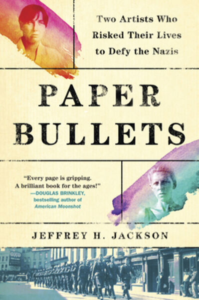 """Book review - """"Paper Bullets: Two Artists Who Risked Their Lives to Defy the Nazis"""""""