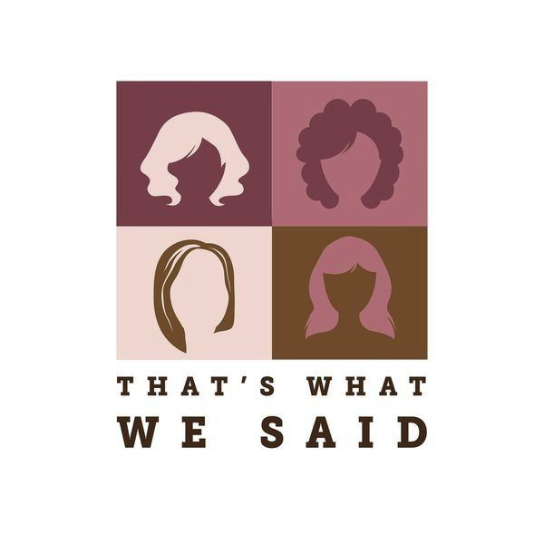 'That's What We Said: <b>The Podcast'</b>