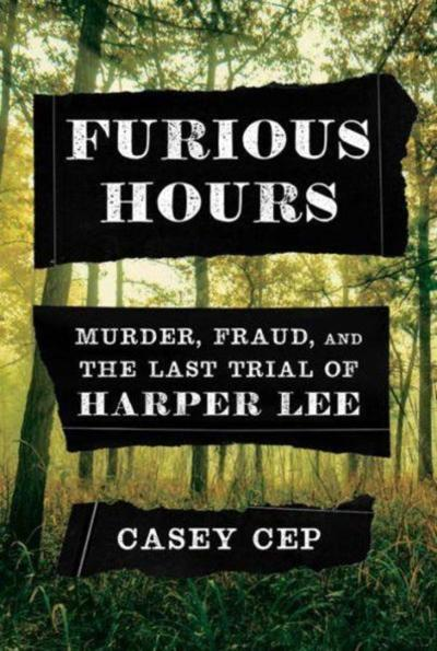 BOOK REVIEW: Furious Hours: Casey Cep