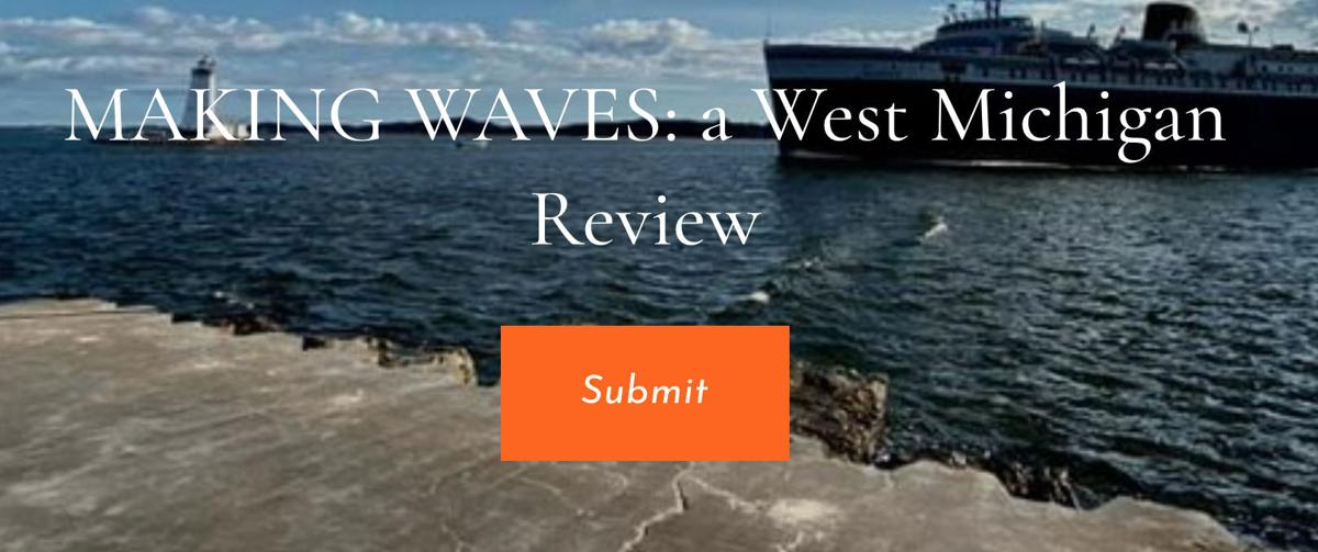 'Making Waves: A West Michigan Review